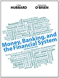Money, Banking, and the Financial System Plus NEW MyEconLab with Pearson EText -- Access Card Package, Hubbard, R. Glenn and O'Brien, Anthony P., 0133148688