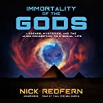 Immortality of the Gods: Legends, Mysteries, and the Alien Connection to Eternal Life | Nick Redfern