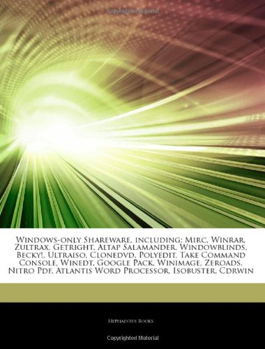 Articles On Windows-only Shareware, including: Mirc, Winrar, Zultrax, Getright, Altap Salamander, Windowblinds, Becky!, Ultraiso, Clonedvd, Polyedit, ... Google Pack, Winimage, Zeroads, Nitro Pdf