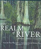 In the Realm of Rivers: Alabama s Mobile-Tensaw Delta