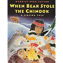 When Bear Stole the Chinook