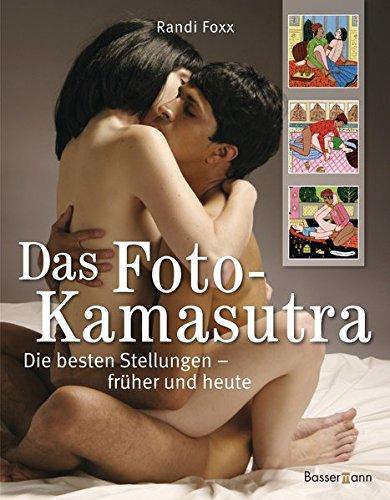 Das Foto-Kamasutra Gebundenes Buch – 24. September 2007 Randi Foxx Bassermann 3809421987 jp-bk-3809421987-11-20