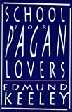 School for Pagan Lovers, Keeley, Edmund, 0813519357