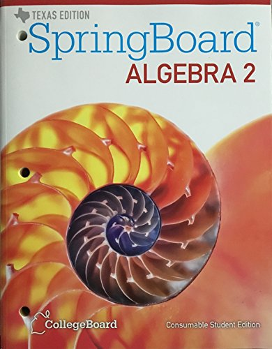 Texas - Spring Board Algebra 2 - Consumable Student Edition
