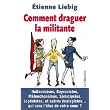 Comment draguer la militante (French Edition)
