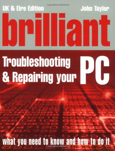Brilliant Troubleshooting and Repairing Your PC ebook