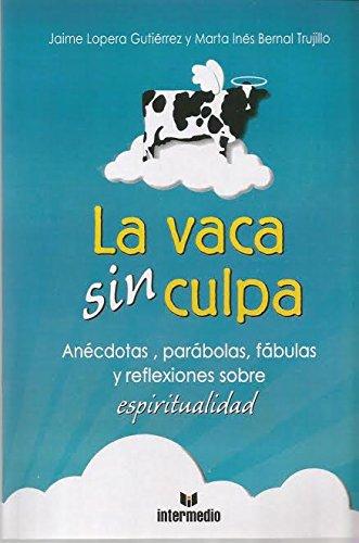 La Vaca Sin Culpa (Spanish Edition)