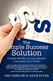 The Simple Success Solution, Deb Cheslow and Angie Flynn, 1934606049