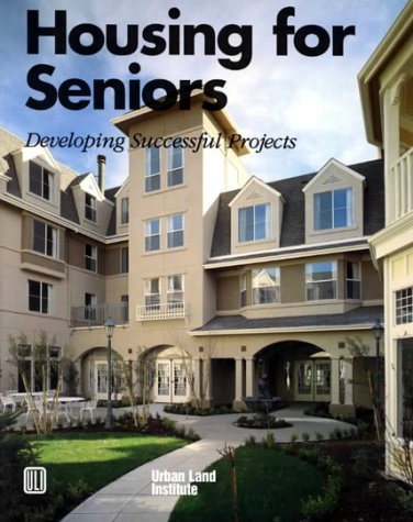 Housing For Seniors  Developing Successful Projects