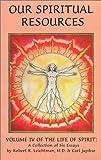 Our Spiritual Resources, Robert R. Leichtman and Carl Japikse, 089804135X