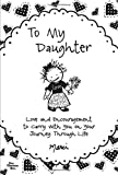 img - for To My Daughter: Love and Encouragement to Carry with You on Your Journey Through Life book / textbook / text book