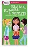 Download A Smart Girl's Guide: Drama, Rumors & Secrets: Staying True to Yourself in Changing Times (Smart Girl's Guides) in PDF ePUB Free Online
