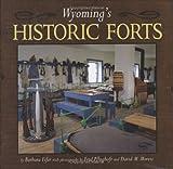 Wyoming's Historic Forts, Barbara Fifer, 1560371919