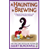 A Haunting Is Brewing: A Haunted Home Renovation and a Witchcraft Mystery Novella (A Haunted Home Renovation Mystery)