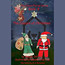 The Colours of Christmas: The Colour Fairies Series, Book 8 Audiobook by Maggie Jeffrey Narrated by Erin Bateman