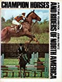 Champion Horses and Riders of North America, John H Fritz, 0397010834
