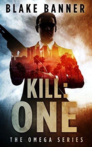 Kill: One - An Action Thriller Novel (Omega Series Book 7)