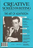 img - for Creative Screenwriting: Interview with Frank Darabont; Shawshank Rambling Narrative to Dramatic Structure; Interview with Eric Roth Adapting Forrrest Gump; Interview with Kevin Smith; Interview with William Boyd; Interview with Elmore Leonard book / textbook / text book