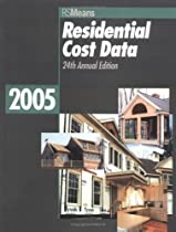 Residential Cost Data 2005 (Means Residential Cost Data)