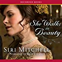 She Walks in Beauty Audiobook by Siri Mitchell Narrated by Suzy Jackson