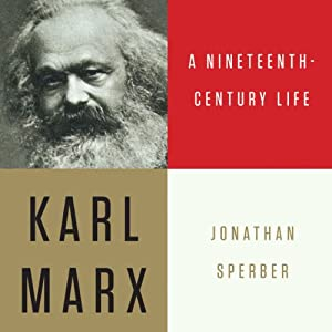 Karl Marx: A Nineteenth-Century Life Audiobook
