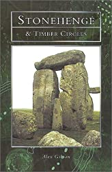 Stonehenge and the Timber Circles of Britain and Europe (Tempus History & Archaeology)