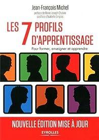 Les 7 profils d'apprentissage. Pour informer, enseigner et apprendre par Jean-François Michel (II)