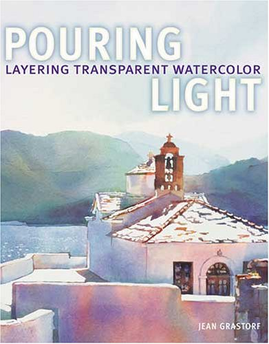 Pouring Light - Layering Transparent Watercolor ebook