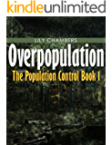 Overpopulation (Book 1 In The Population Control)