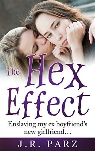 The Hex Effect: Enslaving my ex-boyfriend's new girlfriend
