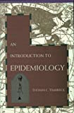 An Introduction to Epidemiology, Timmreck, Thomas C., 0867208228