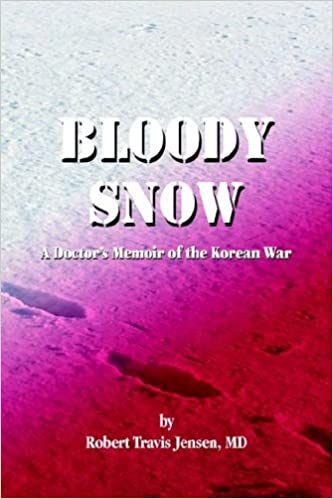 Bloody Snow: A Doctor's Memoir of the Korean War