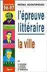 L'épreuve littéraire, 1996-1997. La ville : Verhaeren ; Brecht ; Butor par Duchêne