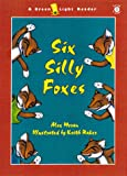 Six Silly Foxes (Green Light Readers Level 1)