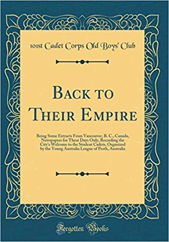 Back to Their Empire: Being Some Extracts from Vancouver