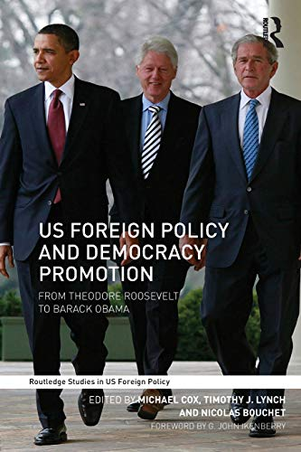 US Foreign Policy and Democracy Promotion (Routledge Studies in US Foreign Policy)