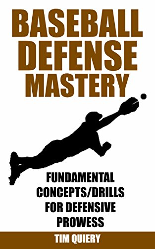 Baseball Defense Mastery: Fundamentals, Concepts & Drills For Defensive Prowess (Baseball Defense, Baseball Book, Baseball Coaching, Baseball Drills, Outfield, Infield)