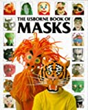 The Usborne Book of Masks (How to Make)