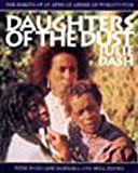 img - for Daughters of the Dust: The Making of an African American Woman's Film book / textbook / text book