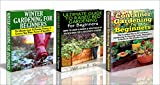 Gardening Box Set #13:Container Gardening For Beginners & The Ultimate Guide to Raised Bed Gardening for Beginners & Winter Gardening for Beginners (Container ... Outdoor Gardening, Square Foot Gardening)