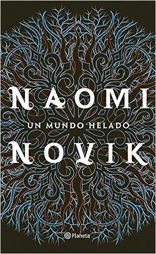 Un mundo helado, Naomi Novik 51J1BO04IDL._SX304_BO1,204,203,200_
