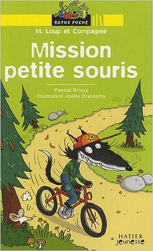 En ligne M. Loup et Compagnie, Tome 1 : Mission petite souris epub, pdf