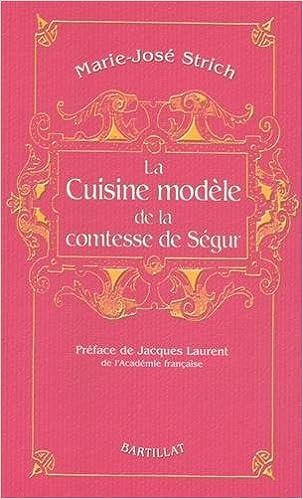 La Cuisine Modele De La Comtesse De Segur French Edition Marie