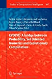 EVOLVE- a Bridge Between Probability, Set Oriented Numerics and Evolutionary Computation, , 3642327257
