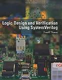 Logic Design and Verification Using SystemVerilog, Donald Thomas, 1500385786