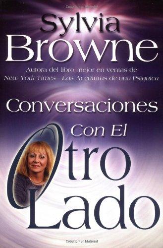 Conversaciones Con el Otro Lado (Spanish Edition) [Sylvia Browne] (Tapa Blanda)