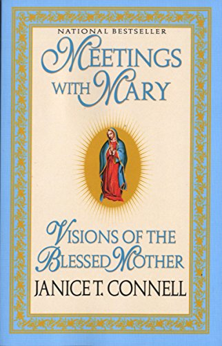Meetings with Mary: Visions of the Blessed Mother