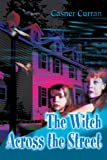 The Witch Across the Street, Casner Curran, 0595215939