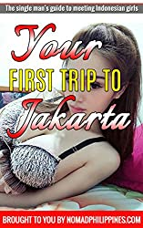 Your First Trip to Jakarta: The single man's guide to meeting Indonesian girls