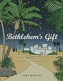 Bethlehem's Gift, Teri Marcos, 1490809015